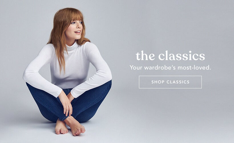 Classics. your wardrobes most loved. shop now